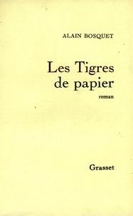 Alain Bosquet - Les tigres de papier.