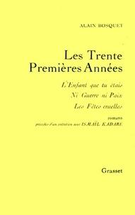 Alain Bosquet - Les trente premières années.