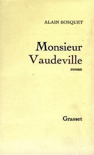 Alain Bosquet - Monsieur Vaudeville.
