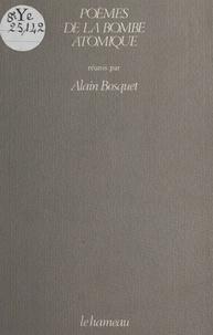 Alain Bosquet - Poèmes de la bombe atomique.