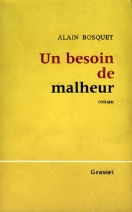 Alain Bosquet - Un besoin de malheur.