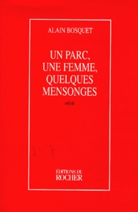 Alain Bosquet - Un parc, une femme, quelques mensonges.
