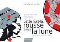 Alain Bossu et Pauline Reuche - Cette nuit-là, rousse était la lune - Vagabondage au cœur d'une vie.