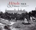 Alain Bottaro et Véronique Thuin-Chaudron - Hôtels & palaces Nice - Une histoire du tourisme à de 1780 à nos jours.