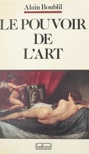 Alain Boublil - Le pouvoir de l'art.