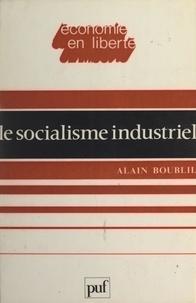 Alain Boublil et Jacques Attali - Le socialisme industriel.