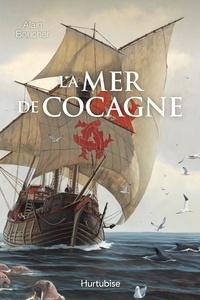 Alain Boucher - La mer de Cocagne.
