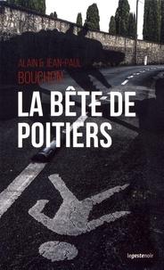 Alain Bouchon et Jean-Paul Bouchon - La bête de Poitiers.