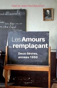 Alain Bouchon et Jean-Paul Bouchon - Les amours du remplaçant - Deux-Sèvres, années 50.