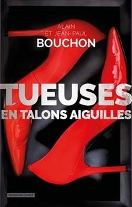 Alain Bouchon et Jean-Paul Bouchon - Tueuses en talons aiguilles.