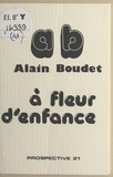 Alain Boudet - À fleur d'enfance.