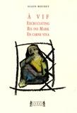 Alain Boudet - A vif - Edition français-anglais-allemand-espagnol.