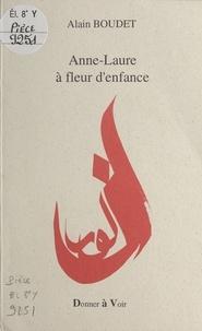 Alain Boudet - Anne-Laure à fleur d'enfance.