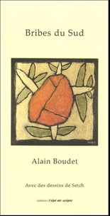 Alain Boudet - Bribes de Sud.