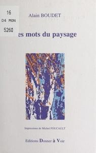 Alain Boudet - Les Mots du paysage.