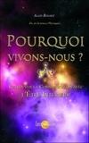 Alain Boudet - Pourquoi vivons-nous ? - Retrouver la communication avec l'Etre intérieur.