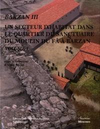 Alain Bouet - Barzan III Un secteur d'habitat dans le quartier du sanctuaire du moulin du Fâ à Barzan (Charente-Maritime) - 2 volumes.