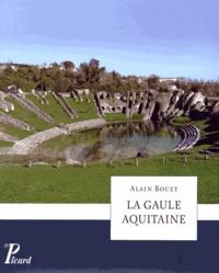 Alain Bouet - La Gaule aquitaine.