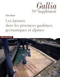 Alain Bouet - Les latrines dans les provinces gauloises, germaniques et alpines.