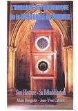 Alain Bougelot et Jean-Yves Catoire - L'horloge astronomique de la cathédrale de Bourges - Son Histoire - Sa Réhabilitation.