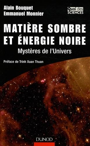 Alain Bouquet et Emmanuel Monnier - Matière sombre et énergie noire - Mystères de l'univers.