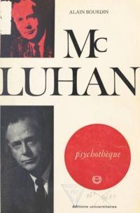Alain Bourdin et Jean-Michel Palmier - Mac Luhan - Communication, technologie et société.