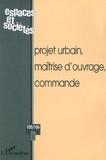 Alain Bourdin - Projet urbain, maîtrise d'ouvrage, commande (Espaces et sociétés,n°105/106).