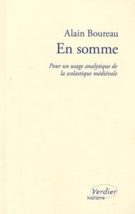 Alain Boureau - En somme - Pour un usage analytique de la scolastique médiévale.
