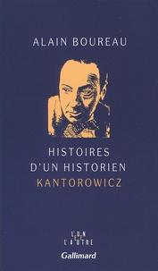 Alain Boureau - Histoire d'un historien kantorowicz.