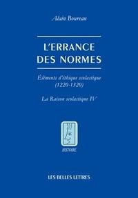 L'errance des normes- Eléments d'éthique scolastique (1220-1320) - Alain Boureau |