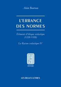 Alain Boureau - L'errance des normes - Eléments d'éthique scolastique (1220-1320).