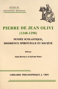 Alain Boureau et Sylvain Piron - Pierre de Jean Olivi (1248-1298) - Pensée scolastique, dissidence spirituelle et société.