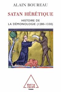 Alain Boureau - Satan hérétique - Naissance de la démonologie dans l'Occident médiéval (1280-1330).