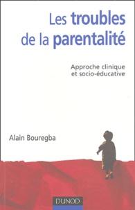 Les troubles de la parentalité - Approche clinique et socio-éducative.pdf