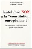 """Alain Bournazel et Etienne Tarride - Faut-il dire non à la """"constitution européenne"""" ? - Dix questions fondamentales pour notre avenir."""