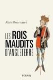 Alain Bournazel - Les rois maudits d'Angleterre.