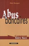 Alain Bousquet - Abus bancaires - Comment faire face.