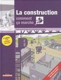 Alain Bouteveille et Ursula Bouteveille - La construction, comment ça marche ? - Toutes les techniques de construction en images.