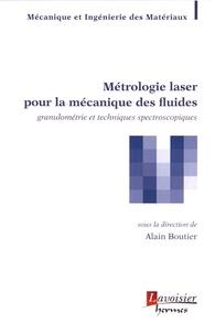 Alain Boutier - Métrologie laser pour la mécanique des fluides - Granulométrie et techniques spectroscopiques.