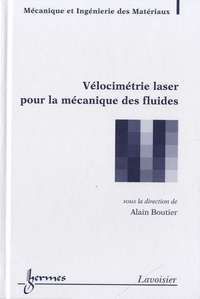 Alain Boutier - Vélocimétrie laser pour la mécanique des fluides.