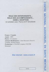 Alain Bouvarel et Pierre H. Tremblay - Rôle des intervenants, rôle des accompagnants... dans l'adoption - DVD.
