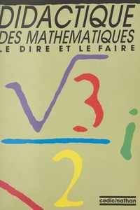 Alain Bouvier - Didactique des mathématiques : le dire et le faire.