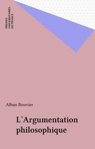 Alain Bouvier - L'argumentation philosophique - Étude de sociologie cognitive.