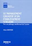 Alain Bouvier - Le management cognitif d'un établissement scolaire - Vers un pilotage intellectuel de l'action.