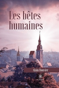 Alain Bouvier - Les bêtes humaines.