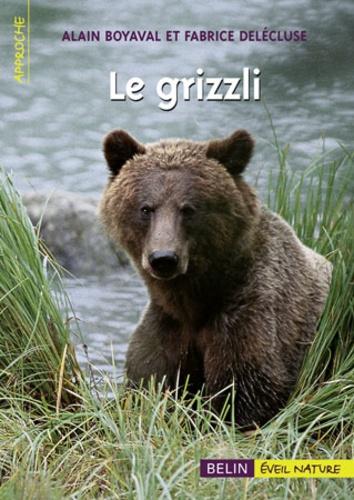 Alain Boyaval et Fabrice Delécluse - Le grizzli.