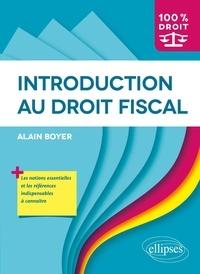 Alain Boyer - Introduction au droit fiscal.