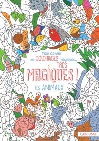 Alain Boyer - Mon cahier de coloriages magiques... très magiques ! - Les animaux.