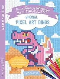 Alain Boyer - Mon cahier de coloriages super-magiques spécial pixel art dinos.