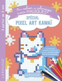 Alain Boyer - Mon cahier de coloriages super-magiques spécial pixel art kawaï.